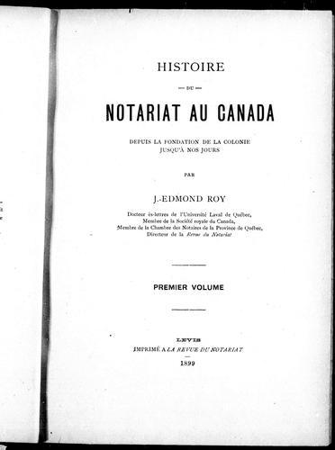 Histoire du notariat au Canada depuis la fondation de la colonie jusqu'à nos jours