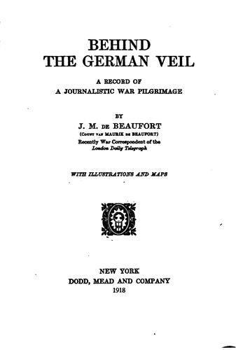 Behind the German Veil: A Record of a Journalistic War Pilgrimage