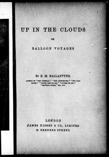 Download Up in the clouds, or, Balloon voyages