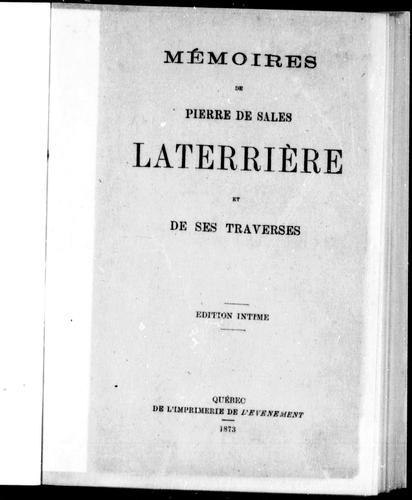 Download Mémoires de Pierre de Sales Laterrière et de ses traverses