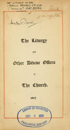 The Liturgy and other divine offices of the church.