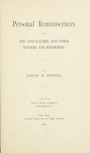 Personal reminiscences of the anti-slavery and other reforms and reformers.