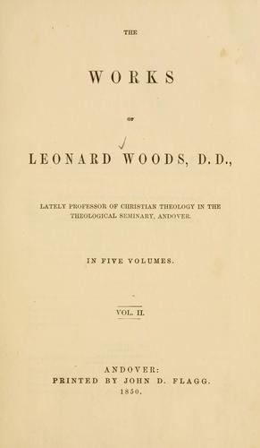 Download The works of Leonard Woods …