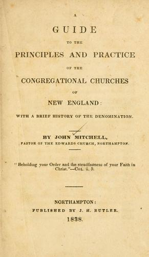 A guide to the principles and practice of the Congregational churches of New England