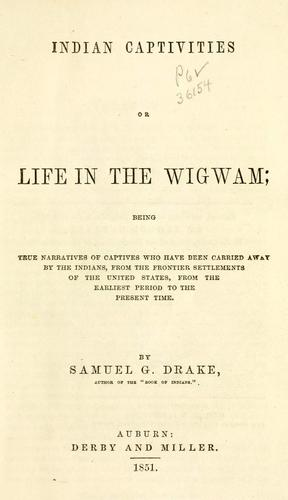 Download Indian captivities or, life in the wigwam