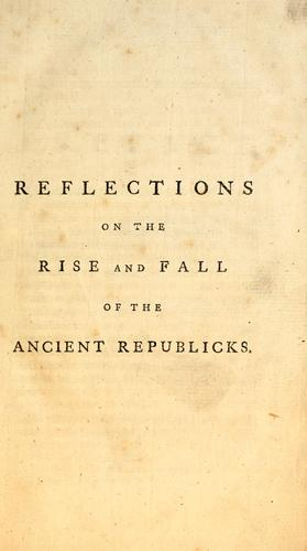 Download Reflections on the rise and fall of the ancient republicks.