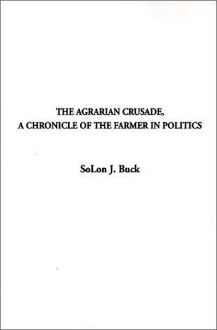 The agrarian crusade by Buck, Solon J.