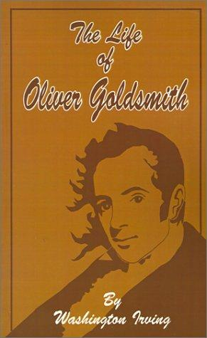 Life of Oliver Goldsmith by Washington Irving
