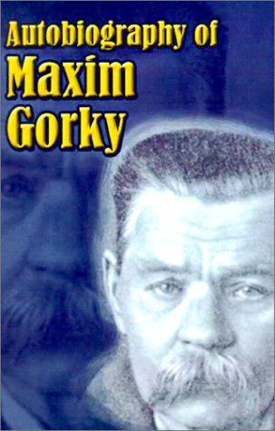 Autobiography of Maxim Gorky