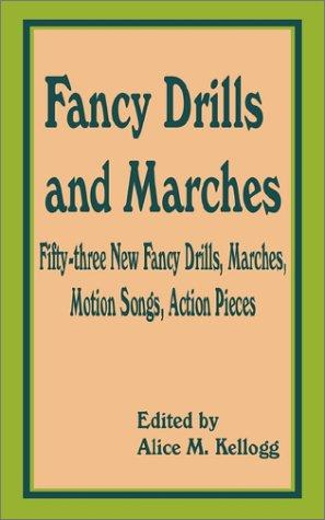 Fancy Drills and Marches