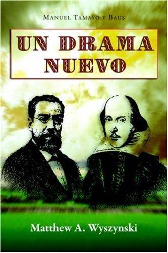 Un drama nuevo (Cervantes & Co. Spanish Classics)