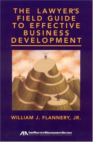 Download The Lawyer's Field Guide to Effective Business Development