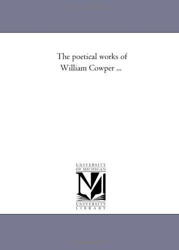 The poetical works of William Cowper …