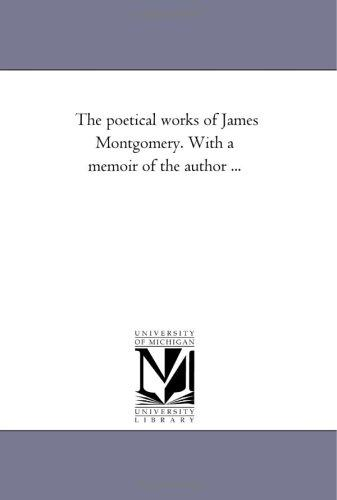 Download The poetical works of James Montgomery. With a memoir of the author …