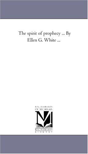 Download The spirit of prophecy … By Ellen G. White …