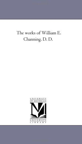 Download The works of William E. Channing, D. D.