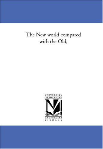 Download The New world compared with the Old,