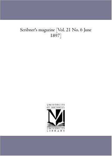 Scribner's magazine Vol. 21 No. 6 June 1897