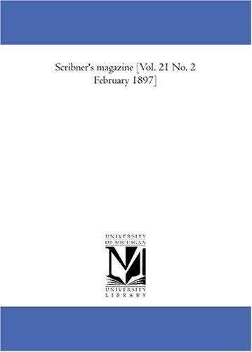 Scribner\'s magazine Vol. 21 No. 2 February 1897
