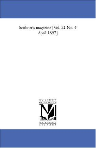 Scribner\'s magazine Vol. 21 No. 4 April 1897