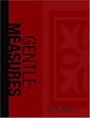 Gentle Measures in the Management & Training of the Young (Large Print Edition)