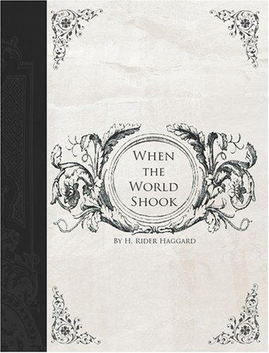 When the World Shook (Large Print Edition)