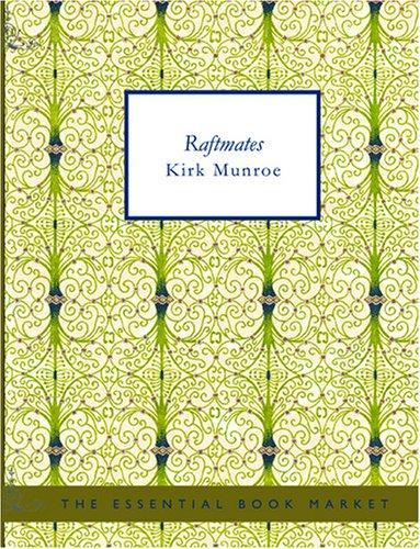 Raftmates (Large Print Edition)