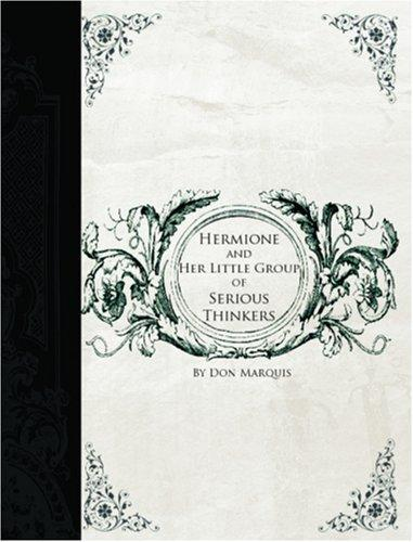 Download HERMIONE AND HER LITTLE GROUP OF SERIOUS THINKERS (Large Print Edition)