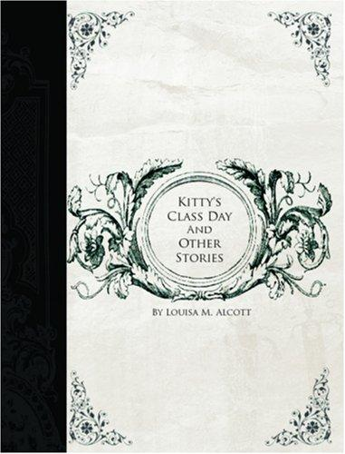 Download Kitty\'s Class Day and Other Stories (Large Print Edition)