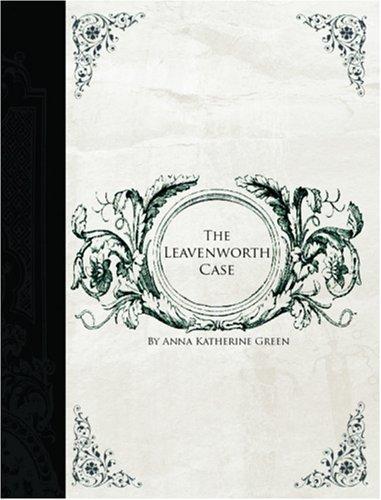The Leavenworth Case (Large Print Edition)