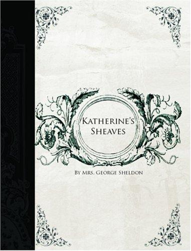 Katherine\'s Sheaves (Large Print Edition)