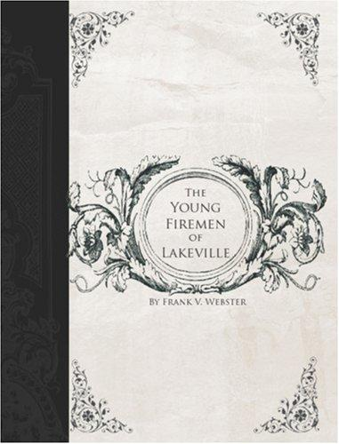 The Young Firemen of Lakeville (Large Print Edition)
