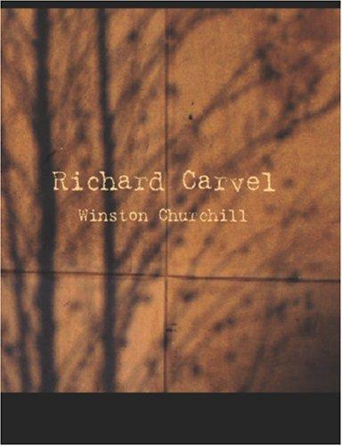 Richard Carvel (Large Print Edition)