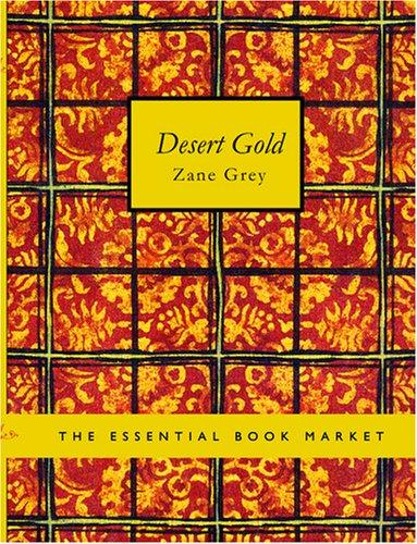 Download Desert Gold (Large Print Edition)