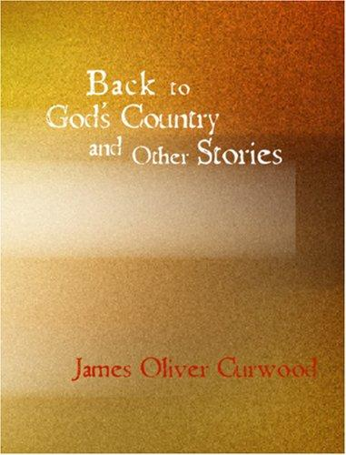 Back to God's Country and Other Stories (Large Print Edition)