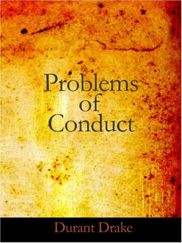 Problems of Conduct (Large Print Edition)