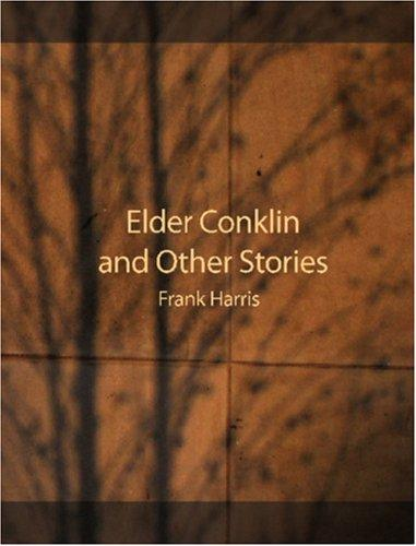 Elder Conklin and Other Stories (Large Print Edition)