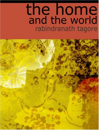 Download The Home and the World  (Large Print Edition)