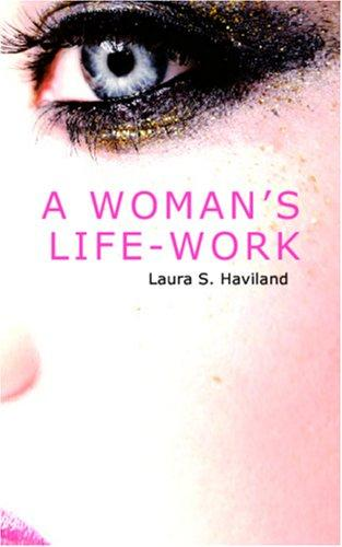 A Woman\'s Life-Work