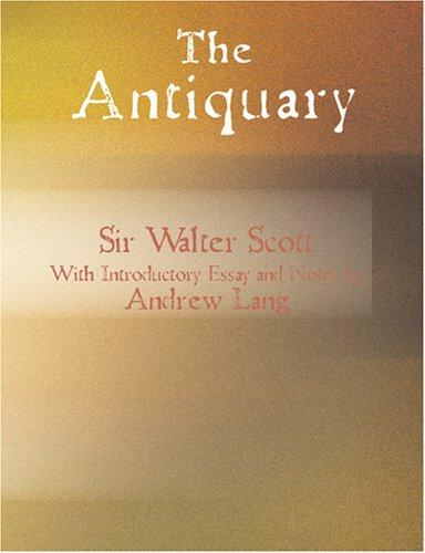 The Antiquary (Large Print Edition): The Antiquary (Large Print Edition)
