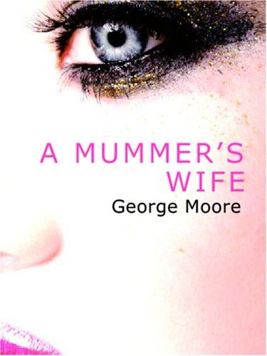 A Mummer\'s Wife (Large Print Edition)