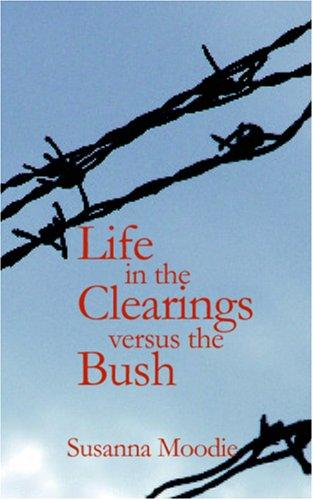 Download Life in the Clearings versus the Bush