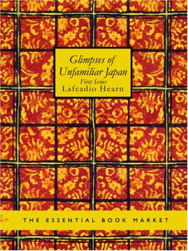 Download Glimpses of Unfamiliar Japan (Large Print Edition)