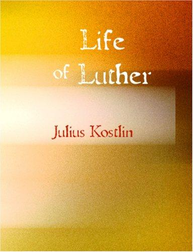 Life of Luther (Large Print Edition)
