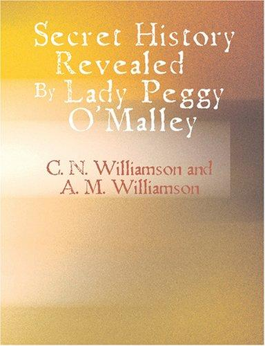 Download Secret History Revealed By Lady Peggy O\'Malley (Large Print Edition)