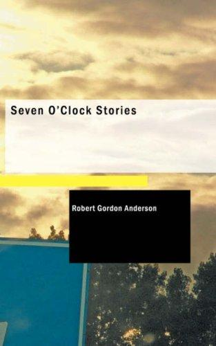 Seven O\'Clock Stories