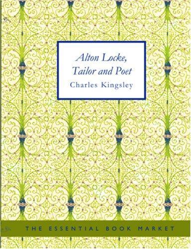 Alton Locke, Tailor and Poet (Large Print Edition)