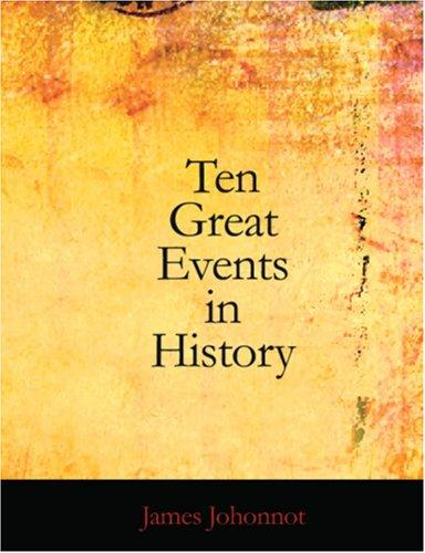 Ten Great Events in History (Large Print Edition)
