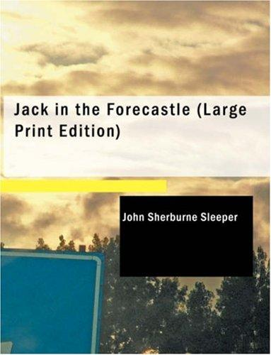 Jack in the Forecastle (Large Print Edition)