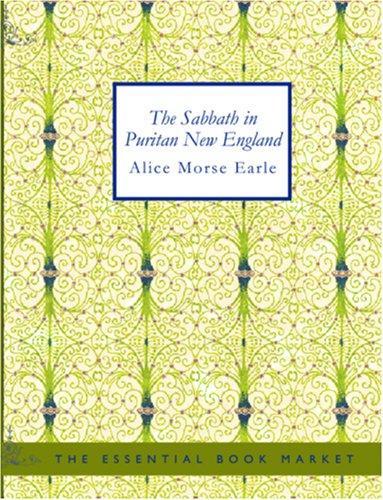 The Sabbath in Puritan New England (large Print Edition)